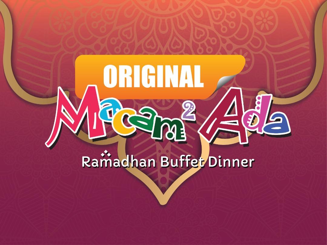 Ramadhan Buffet Dinner - Original Macam-Macam Ada