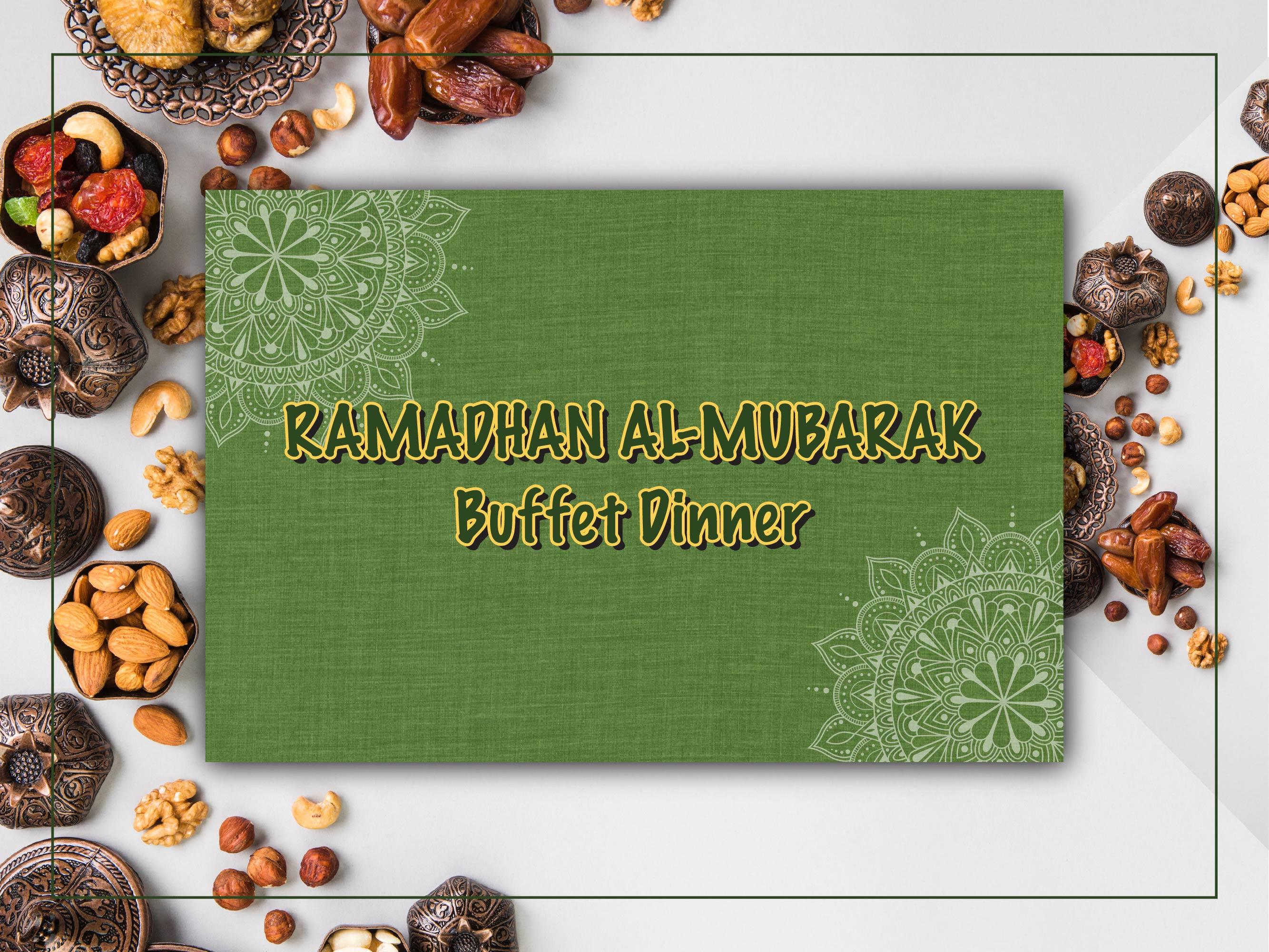 Ramadhan Al-Mubarak Buffet Dinner