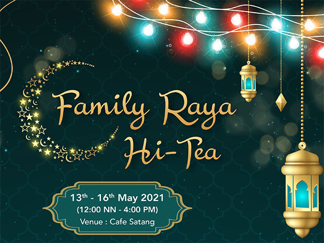 [X6 REWARD POINTS!] Family Raya Hi-Tea