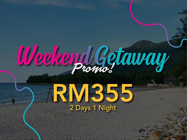 Weekend Getaway Promo!